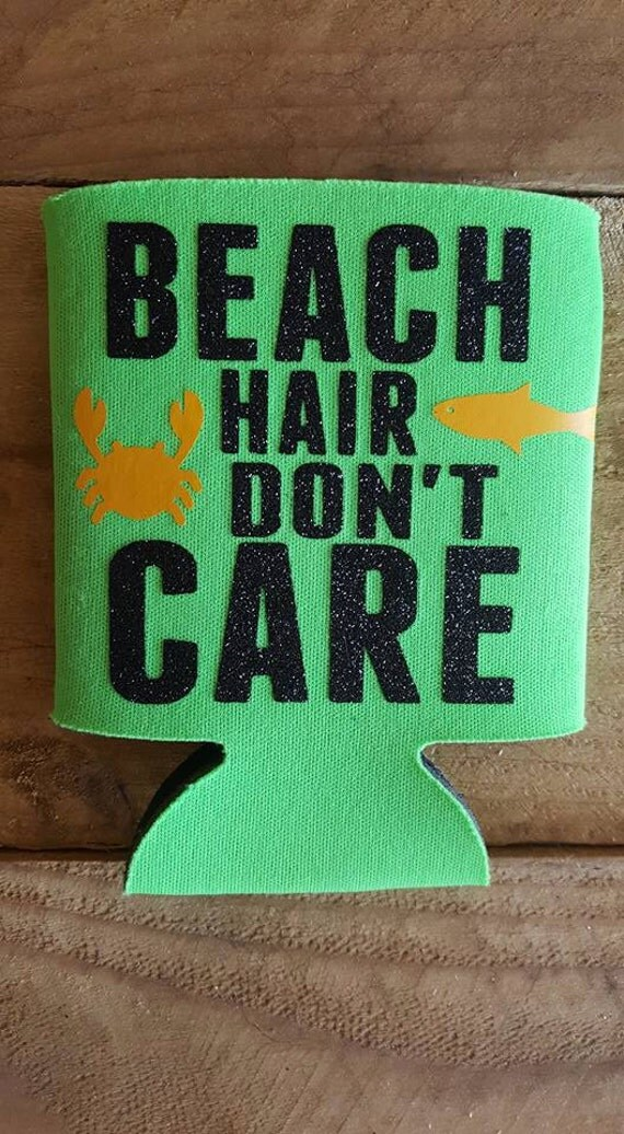 Beach Hair Don't Care Can Insulator Can Cooler Beer