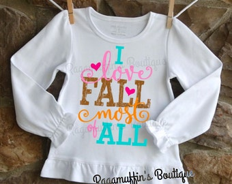 Girls fall shirt, girls thanksgiving shirt, I love fall most of all shirt, I love fall shirt, toddler fall shirt, toddler thanksgiving shirt