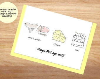 Things that Age Well - Cured Meats, Cheese, You - Birthday Card, Happy Birthday, Blank Card