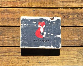 Cheeky and Modern Yet Rustic 'No Fox Given' Reclaimed Timber Home Decor