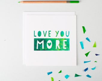 Romantic Anniversary Card - Love You More - Anniversary Card For Boyfriend - Card For Wife - Love You Card For Girlfriend - I Love You