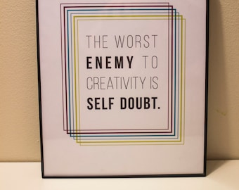 "Framed Quote - ""The Worst Enemy to Creativity is Self Doubt."""