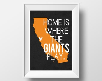 Home is Where the Giants Play San Francisco Giants Baseball Design on 8x10 DIGITAL ITEM - Print Yourself