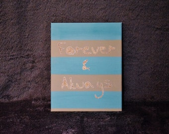 Forever and Always Quote Art, Always and Forever, Teen Wall Decor, Teen Art, Teen Room Decor, Teen Painting, Teen Girl Wall Art
