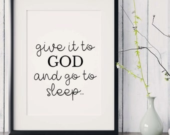 """Bible Verse Print """"Give it to God and go to sleep"""", Scripture Printable, Christian Wall Decor, Bible Quote, Christian gift, INSTANT DOWNLOAD"""
