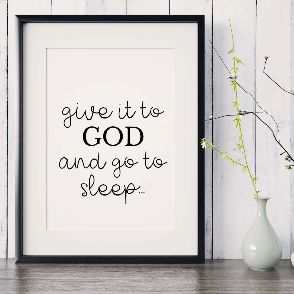 Bible Verse Print Give It To God And Go To Sleep
