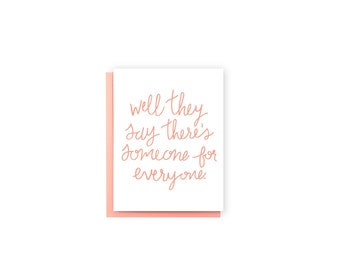Someone For Everyone- Wedding/Engagement Card, Congratulations Card, Love/Anniversary Card, Funny Card