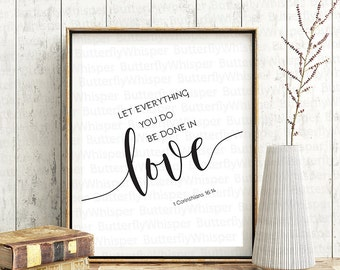 Christian wall art printable, 1 Corinthians 16:14, Bible verse print, let everything you do be done in love, Handwritten scripture print
