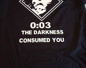 The Darkness Consumed you Shirt Design