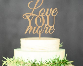 Love You More Wedding Cake Topper Custom Personalized Wedding Topper