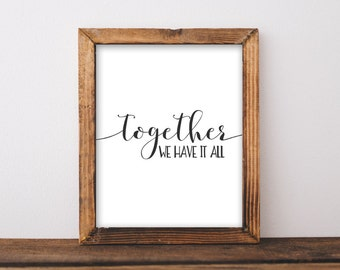 Family Printable Wall Art, Together we have it all printable quote family quote printable, black and white Home Decor family poster wall art