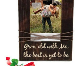 Grow old with me the best is yet to be - couple picture frame  - love quote frame - wedding frame - wedding gift frame - photo frame