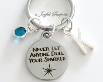 Never let anyone Dull Your Sparkle Keychain, BFF Key Chain, Gift for Daughter Gift, Encouragement Keyring  Birthstone Initial Personalized