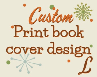 Custom Print Book Cover Design