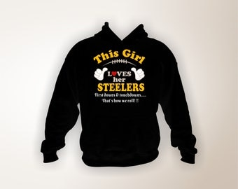 This Girl Loves Her Steelers Hoodie, Football Hoodie, Pittsburgh Steelers Hoodie, Football Fan, Pittsburgh Steelers, Tailgate, Sports Shirt