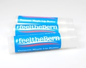 Maple lip balm. #feeltheBern Bernie Balm for 2016. All natural hand made in Vermont. Political junkie butter. Fun gift from VT!