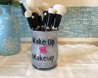 Wake Up and Makeup - Glitter Makeup Brush Holder