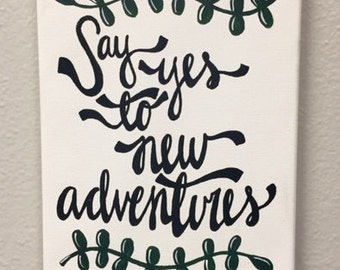 "Canvas - ""Say yes to new adventures"""