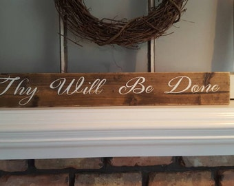 Rustic Wood Sign~Thy Will Be Done~Farmhouse Decor~Scripture Sign~Gifts~Country Decor~Reclaimed Wood Sign~Faith~Home Decor~Rustic Home Decor
