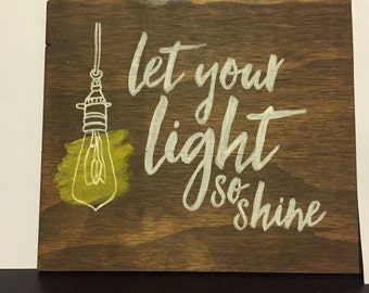Let your light so shine reclaimed wooden sign