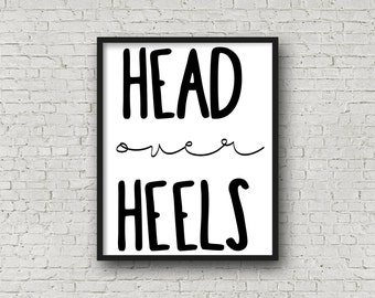 Head Over Heels Print - Instant Download - Valentine's Day - Digital Prints  - Wall Art and Home Decor - 8x10 - Printable Quote - Love