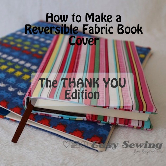 Fabric Book Covers Canada : Reversible fabric book cover pdf instructions from