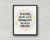 Printable Teacher Art, Teachers Plant Seeds Art Print, Digital Art Print, Wall Art, Home Decor, Teacher Word Art, Typography Art 0143