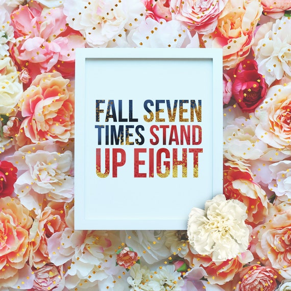 """Fall seven times and stand up eight - 8x10"""" Printable Wall Art - Motivation Print, DIY Art Print -  Typography Print - Instant Download"""