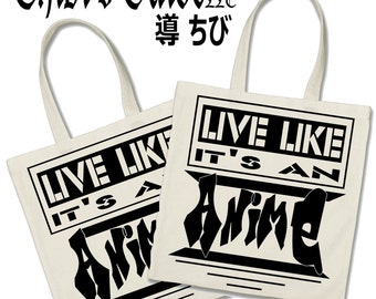 Live Like It's An Anime Tote Bag