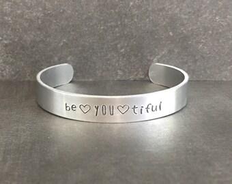 Be You Tiful Cuff - Beyoutiful - Inspirational Bracelet - Handstamped Cuff - Inspirational jewelry  - Stocking Stuffer - Gifts under 15