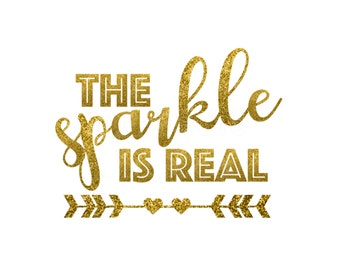 The Sparkle is Real Gold Glitter Iron On Decal Tribal Girly Girl Birthday Baby shower gift iron On Decal Glitter Iron Vinyl Decal for shirt
