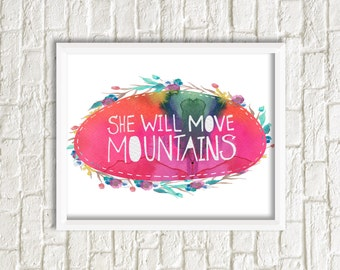 She Will Move Mountains/ Digital download instant download printable / Kids Room/ Girls Room/ Home Decor/ Pink watercolor/ Girl Power