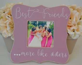 best friends picture frame custom picture frame sister picture frame mothers day gift personalized picture frame bridesmaid picture frame