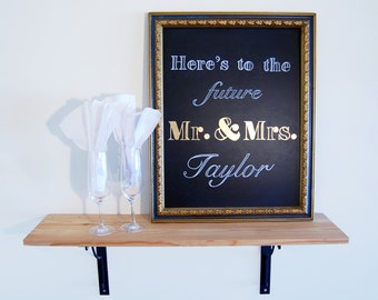 Here's To -Custom Engagement Chalkboard Sign