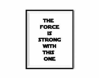 PRINTABLE INSTANT DOWNLOAD - The Force Is Strong With This One Star Wars Jedi Printable Wall Art - Minimalist Design - Phrase 8x10 and 16x20