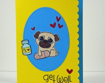 Pug Get Well Card, Pug Feel Better Soon Card, Handmade Pug Card