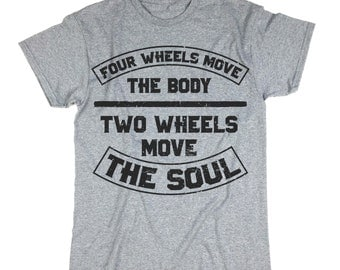 Four Wheels Move The Body Two Wheels Move The Soul Shirt. Bike Tee. Bicycle Shirt, Road Biking, Mountain Biking, Biking Gift, Cycling Shirt.