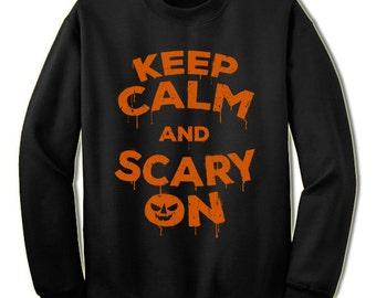 Keep Calm and Scary On Halloween Sweatshirt. Halloween Gift.