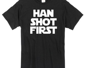 Han Shot First T-Shirt black or white 100% cotton han solo star wars