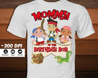 Jake and the Neverland Pirates Iron on Transfer-Printable Mommy of the Birthday Boy Birthday T-shirt party decoration-DIGITAL Download