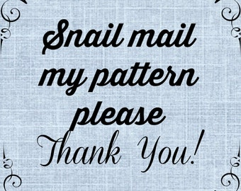Send me a Hard Copy of my Pinku Jane Pattern via Snail Mail Please : )