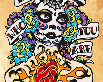 Day of the Dead Art Tattoo Print REMEMBER Who You Are 8 x 10 or 11 x 14