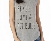 Peace Love & and Pit Bulls Cap Sleeve Cotton Muscle Tee shirt Alternative Apparel