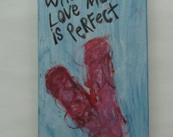 Perfect Love Heart Folk Art Word Painting Original Canvas Quote