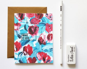 Greeting Card MAKE IT EPIC Blue and Red Floral / Handpainted / Gold / Inspirational