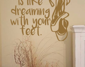 Dance Wall Decal Quote Vinyl Sticker Decals Quotes Dancing is Like Dreaming with your Feet Quote Sayings Wall Decor Modern baby Nursery Art