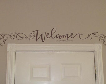 Welcome All Who Enter design over the door design
