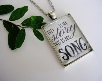 """This is my Story, This is my Song pendant necklace on nickel free silver chain, 24"""""""