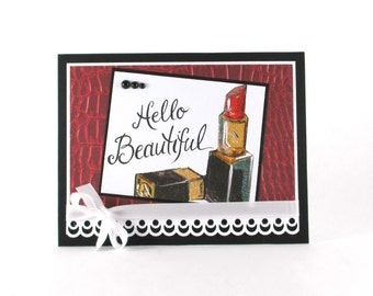 Hello cards, just because cards. lipstick, hello beautiful, friendship card, I love you, hello gorgeous, greeting cards