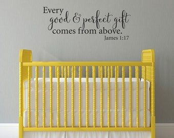 Every Good & Perfect Gift Wall Decal - Comes from Above - Nursery Wall Sticker - Crib Wall Art - Large